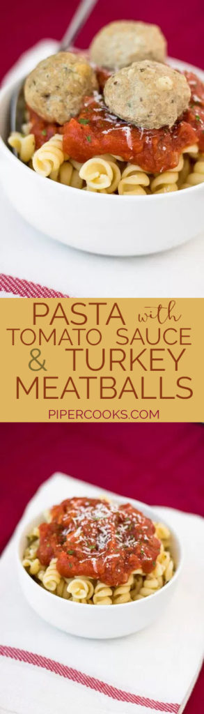 Pasta with Tomato Sauce and Italian Turkey Meatballs. Easy and health weeknight meal. Pipercooks.com