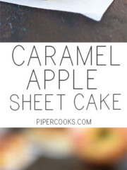 Apple Sheet Cake with homemade Salted Caramel Sauce Recipe from @pipercooks PiperCooks.com