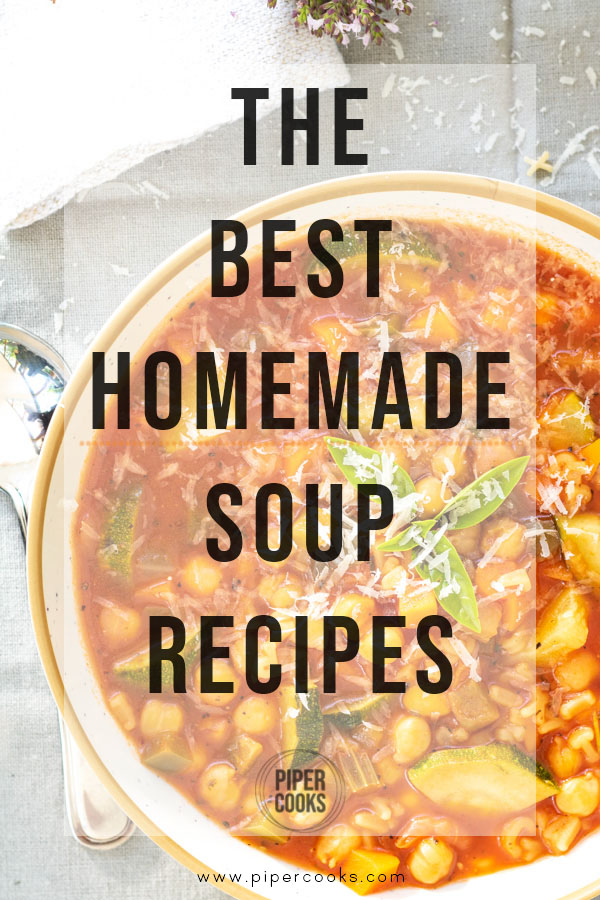 The Best Homemade Soup Recipes | PiperCooks