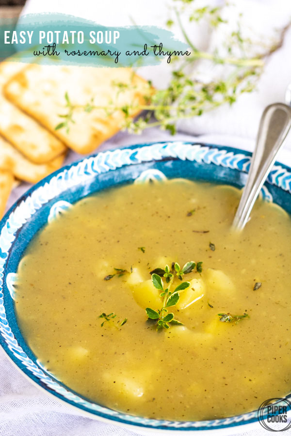 Easy Potato Soup with Rosemary + Thyme | PiperCooks