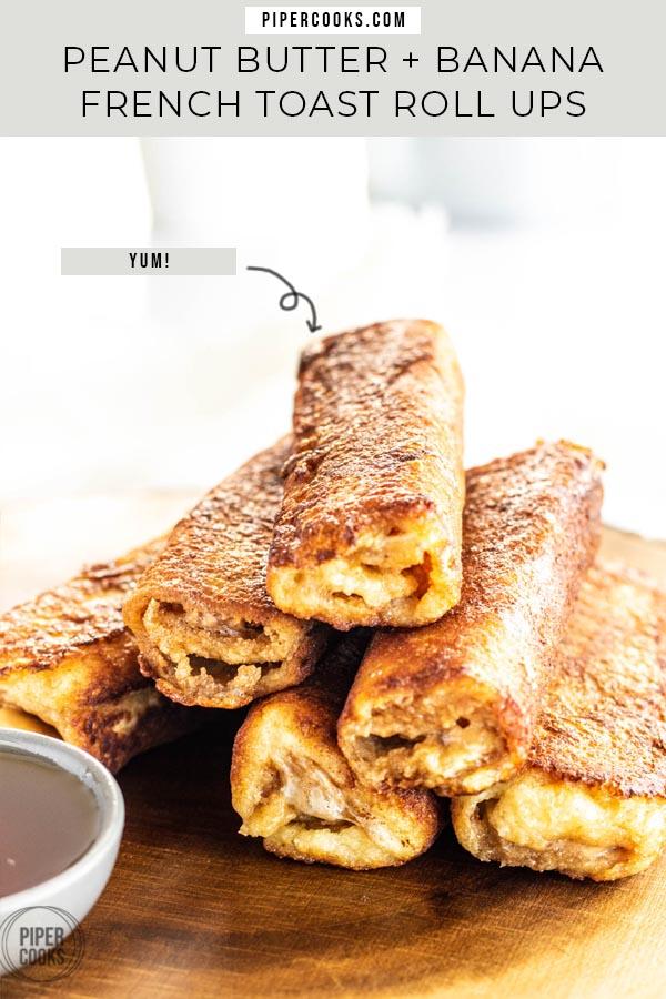 Peanut Butter Banana French Toast Roll-Ups