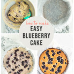 process of making blueberry cake with text overlay for pinterest