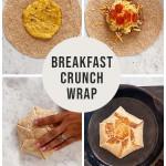 4 step by step shots of breakfast crunchwrap